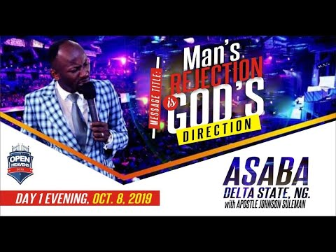 MAN'S REJECTION IS GOD'S DIRECTION BY APOSTLE JOHNSON SULEMAN ( Asaba, Delta State, Nigeria)