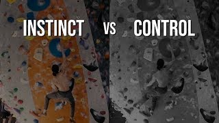 Instinct vs Control - What Kind of Climber Are You?