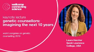 Genetic Counsellors: Imagining the next 10 years - Laura Hercher