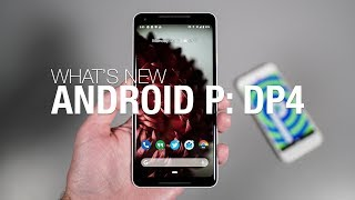 What's New: Android P Developer Preview 4 (Beta 3)