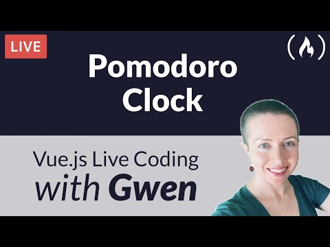 Live Coding Project: Create a Pomodoro Clock using Vue.js - with Gwen Faraday