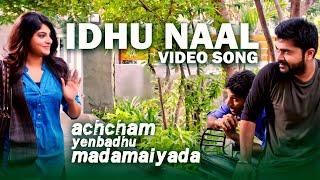 Idhu Naal - Song | Achcham Yenbadhu Madamaiyada | A R Rahman | STR, Manjima | Gautham Menon
