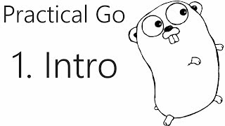 Introduction - Go Lang Practical Programming Tutorial p.1