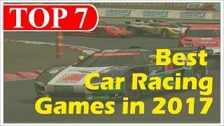 Top 7 Best Car Racing Games in 2017
