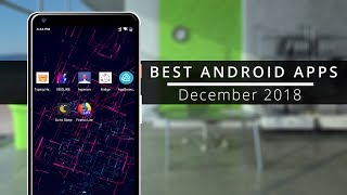 Best Android Apps 2018 | Top 10 Free Android Apps (December)