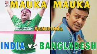 Mauka Mauka | India vs Bangladesh Champions Trophy 2017 | Chota Semi Final