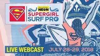 2018 Paul Mitchell SUPERGIRL PRO FINALS - LIVE BROADCAST | JULY 29