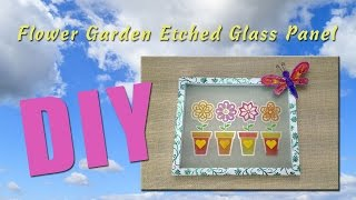 All-Star Designers Spring Series - Flower Garden Etched Glass Panel
