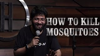 How To Kill Mosquitoes | Stand Up Comedy By Arnav Rao