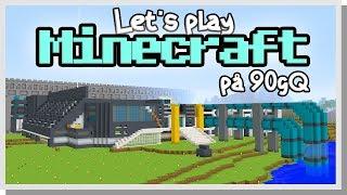 LP Minecraft på 90gQ #93 - Bygget påbörjas!