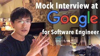 Mock Google interview (for Software Engineer job) - coding & algorithms tips