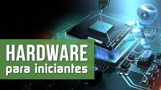 Hardware para iniciantes - Introdução