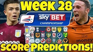 My Championship Week 28 Score Predictions! HUGE GAMES, DERBIES & MORE! How Will Your Team Do?!