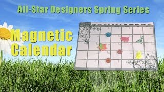 All-Star Designers Spring Series: Magnetic Calendar
