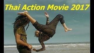 New Thai Action Movie 2017   Best Thai Kungfu Full English Sub Title