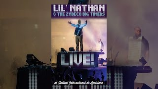 Lil' Nathan & the Zydeco Big Timers: Live at Festival International de' Louisiane
