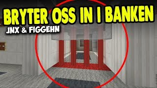 Bryter oss in i banken - Figgehn o Jnx på 90gQ | #59