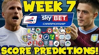 My Championship Week 7 Score Predictions! How Will Your Club Do This Weekend?!