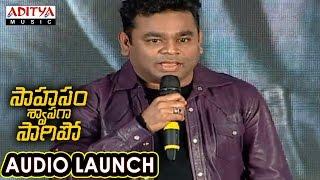 AR Rahman Speech At Saahasam Swaasaga Saagipo Audio Launch   AR Rahman   Naga Chaitanya