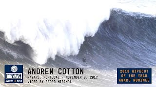 Andrew Cotton at Nazaré - 2018 Wipeout of the Year Nominee - WSL Big Wave Awards