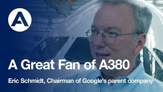 Alphabet/Google's chairman is a great fan of the A380!