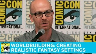 Worldbuilding: Creating Realistic Fantasy Settings Full Panel | San Diego Comic-Con 2016
