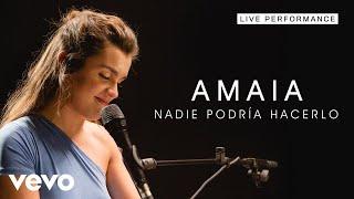 Amaia - Nadie Podría Hacerlo - Live Performance | Vevo