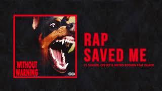 21 Savage, Offset & Metro Boomin - ″Rap Saved Me″ Ft Quavo