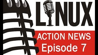 Linux Action News 7