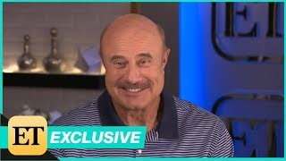 Dr. Phil's Announces New Podcast, Reveals Which Celebrity Would Leave Him Starstruck (Exclusive)