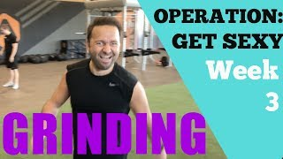 Operation Get Sexy: Week 3 GRINDING and GOLF