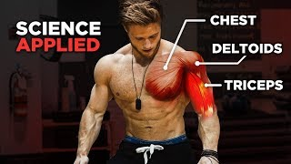 The Best Science-Based Push Workout: Chest, Shoulders & Triceps (Science Applied Ep. 1)