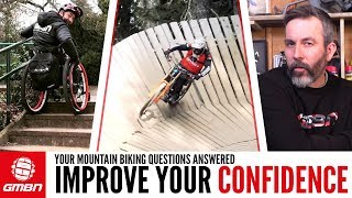 How To Build Your Riding Confidence | Ask GMBN Anything About Mountain Biking