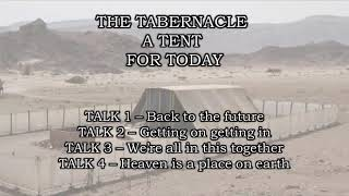 The Tabernacle - A Tent For Today - Presentation1 of 4