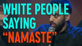 White People Can't Say Namaste | Akaash Singh | Stand Up Comedy