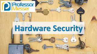 Hardware Security - CompTIA Security+ SY0-501 - 3.3