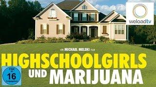 Highschoolgirls und Marijuana (Komödie   deutsch)