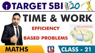 SBI Clerk Prelims 2018 | Time & Work | Maths Session | Live At 10 am | Class-21