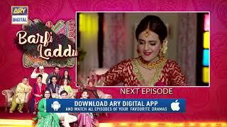 Barfi Laddu | Episode 4 | Teaser | ARY Digital Drama
