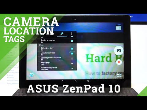 How to Disable Camera Location Tags in ASUS ZenPad 10 – Turn On / Off Camera Location