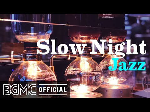 Slow Night Jazz: Night of Smooth Jazz Relaxing Background Chill Out Music Piano Jazz for Sleep