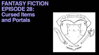 Fantasy Fiction 28: Cursed Items and Portals