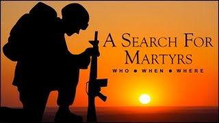 A Search for Martyrs
