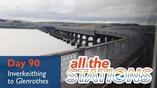 To All The Scottish Stations - Episode 50, Day 90 - Inverkeithing to Glenrothes