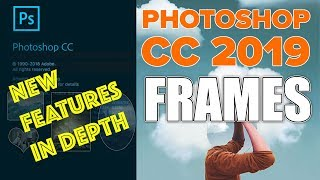 Photoshop CC 2019- AMAZING FRAMES, What you don't know!