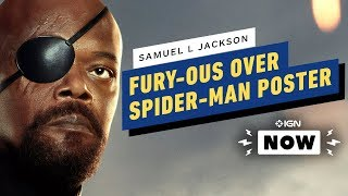 Why Samuel L. Jackson Is Furious Over This Spider-Man: Far From Home Poster - IGN Now