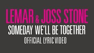 Lemar & Joss Stone | Someday We'll Be Together (Official Lyrics)
