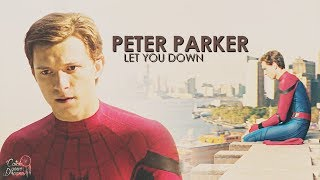 Peter Parker│Let You Down