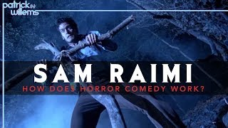 Sam Raimi - How Does Horror Comedy Work? ( essay)