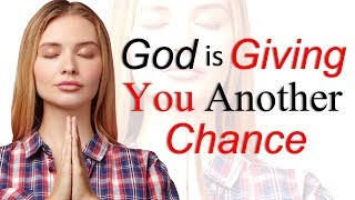 GOD IS GIVING YOU ANOTHER CHANCE - BIBLE PREACHING